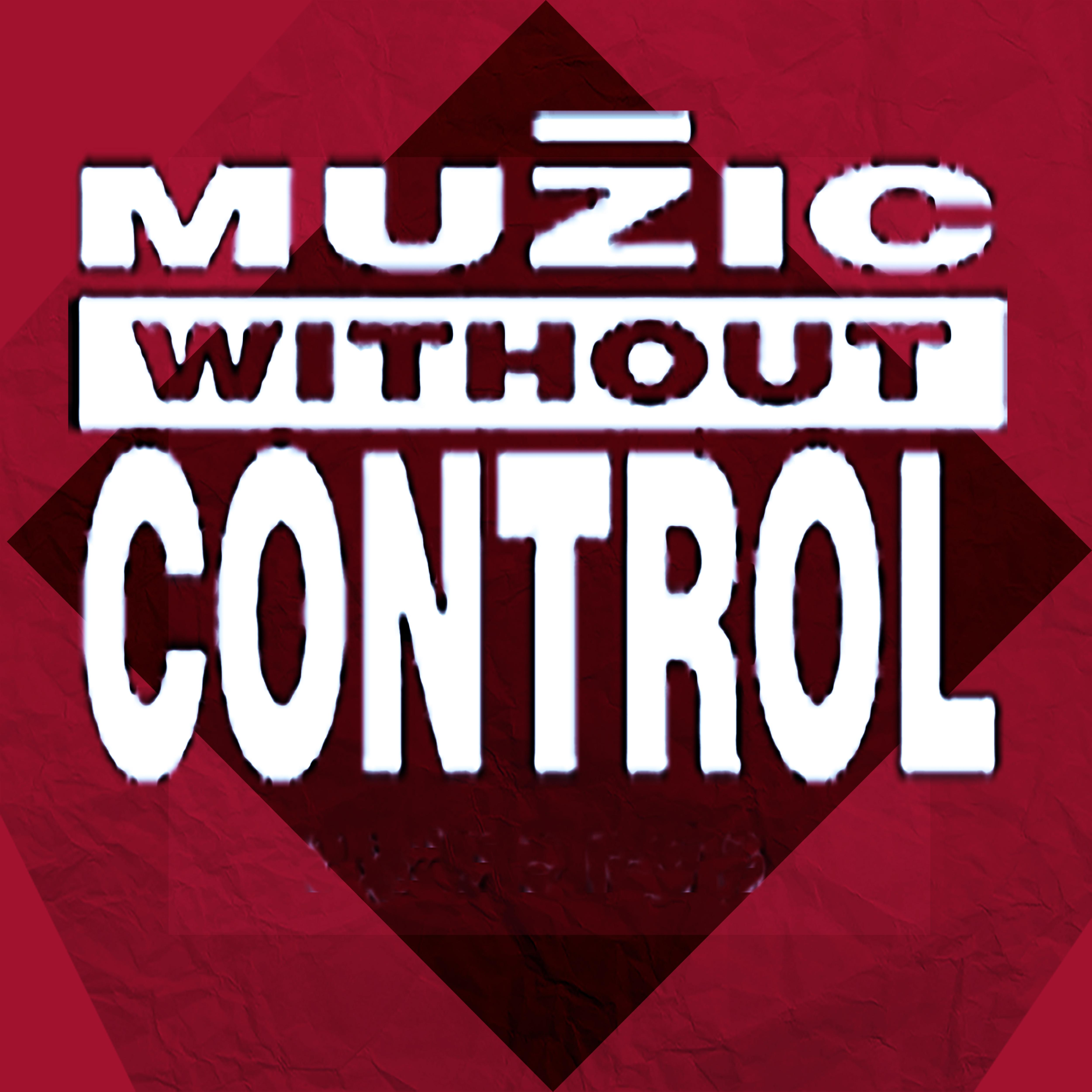 Muzik Without Control